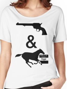 Got a six shooter and a horse named trigger Women's Relaxed Fit T-Shirt