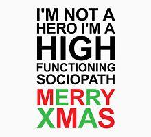 I'm not a hero, I'm a high functioning sociopath MERRY XMAS Unisex T-Shirt