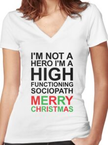 I'm not a hero, I'm a high functioning sociopath MERRY CHRISTMAS Women's Fitted V-Neck T-Shirt