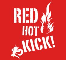 Red Hot Kick! T-Shirt