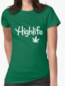 Highlife Shirt Womens Fitted T-Shirt