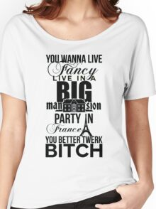 Fancy Mansion Party France Better Twerk Bitch Britney Miley Women's Relaxed Fit T-Shirt