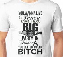 Fancy Mansion Party France Better Twerk Bitch Britney Miley Unisex T-Shirt