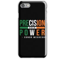 Precision Over Power - Conor McGregor iPhone Case/Skin