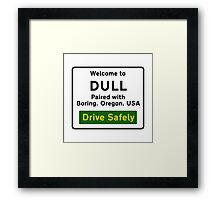 Welcome to Dull, UK Framed Print