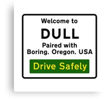 Welcome to Dull, UK Canvas Print