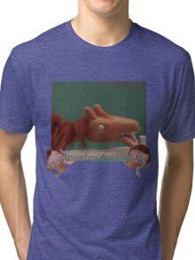 Horse Laughter Tri-blend T-Shirt
