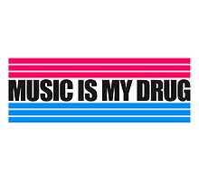 Music Is My Drug by Style-O-Mat