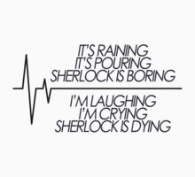 Sherlock is Dying T-Shirt