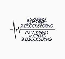 Sherlock is Dying T-Shirt