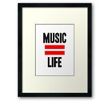 Music = Life Framed Print