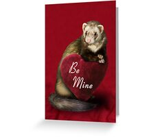 Be Mine Ferret Greeting Card