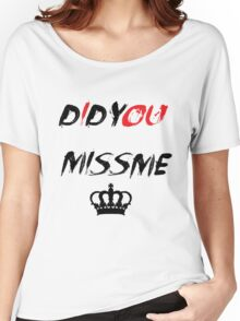 Did You Miss Me? Women's Relaxed Fit T-Shirt