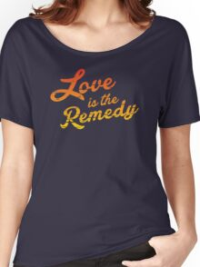 Love is the Remedy Women's Relaxed Fit T-Shirt