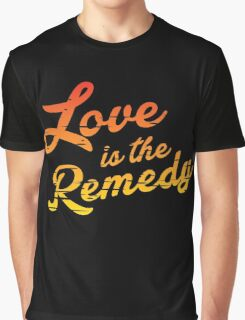 Love is the Remedy Graphic T-Shirt