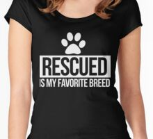 Rescued is my favorite breed of dog  Women's Fitted Scoop T-Shirt