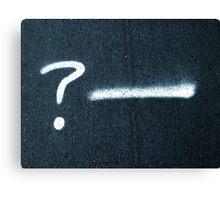 A Rhetorical Question  Canvas Print