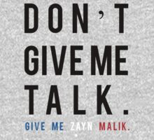 Don't Give Me Talk, Give Me Zayn Malik by missylayner
