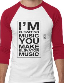 I'm Elevating Music, You Make Elevator Music (Black) Men's Baseball ¾ T-Shirt