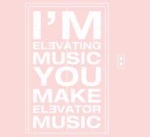 I'm Elevating Music, You Make Elevator Music (White) Kids Clothes