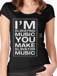 I'm Elevating Music, You Make Elevator Music (White) Women's Fitted Scoop T-Shirt
