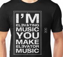 I'm Elevating Music, You Make Elevator Music (White) Unisex T-Shirt