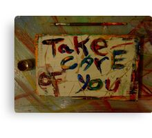 take care of you Canvas Print
