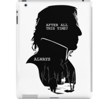 """""""After all this time?"""" """"ALWAYS"""" iPad Case/Skin"""