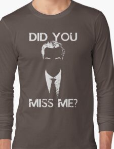 Did you miss me? Long Sleeve T-Shirt