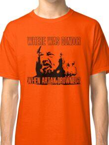 Where was Gondor? Classic T-Shirt