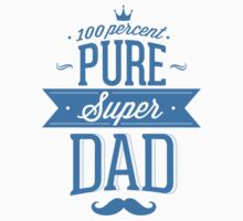 100 Percent Pure Super Dad by BrightDesign
