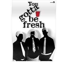 Gotta Be Fresh Poster
