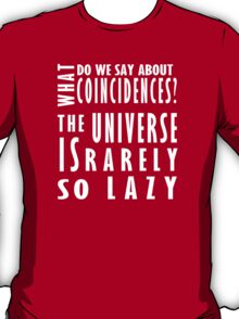 The universe is rarely so lazy T-Shirt