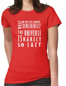 The universe is rarely so lazy Womens Fitted T-Shirt