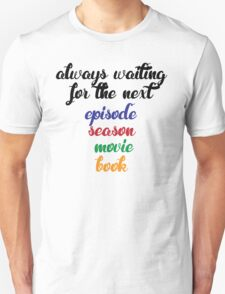 Always waiting Unisex T-Shirt