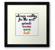 Always waiting Framed Print
