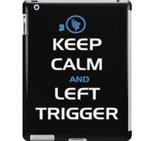Keep Calm and Left Trigger iPad Case/Skin
