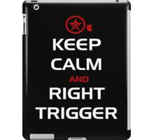 Keep Calm and Right Trigger iPad Case/Skin