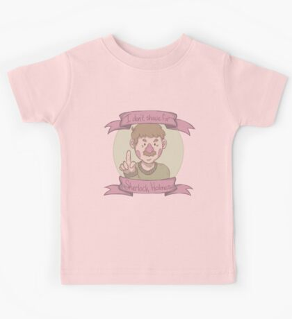 """""""I don't shave for Sherlock Holmes!"""" Kids Tee"""