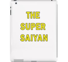 The Super Saiyan iPad Case/Skin