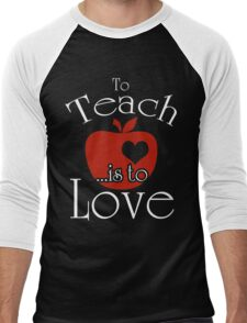 To Teach ...is To Love Men's Baseball ¾ T-Shirt