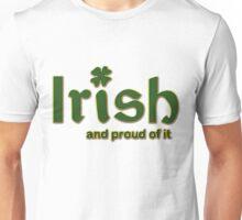 Irish And Proud Of It Unisex T-Shirt