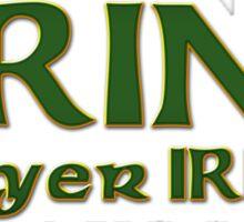 Drink Until Your Irish Sticker