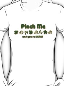 Pinch Me Irish T-Shirt