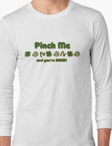 Pinch Me Irish Long Sleeve T-Shirt