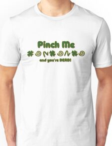 Pinch Me Irish Unisex T-Shirt