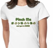 Pinch Me Irish Womens Fitted T-Shirt
