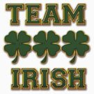 Team Irish by HolidayT-Shirts