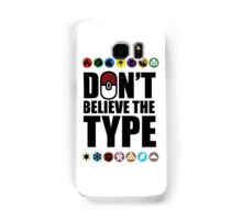 Don't Believe the Type Samsung Galaxy Case/Skin