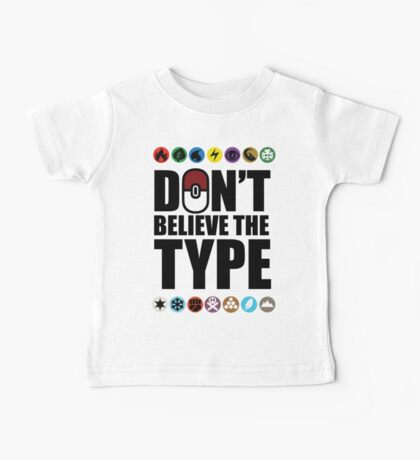 Don't Believe the Type Baby Tee
